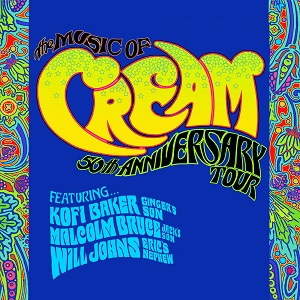 The Music Of Cream - 50th Anniversary