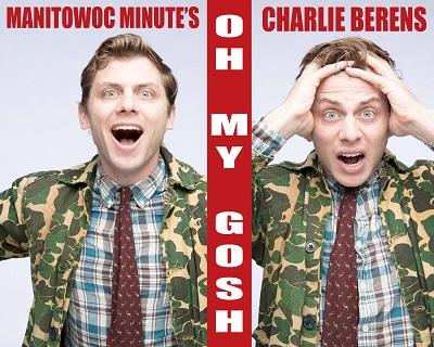 Manitowoc Minute's Charlie Berens: Oh My Gosh!